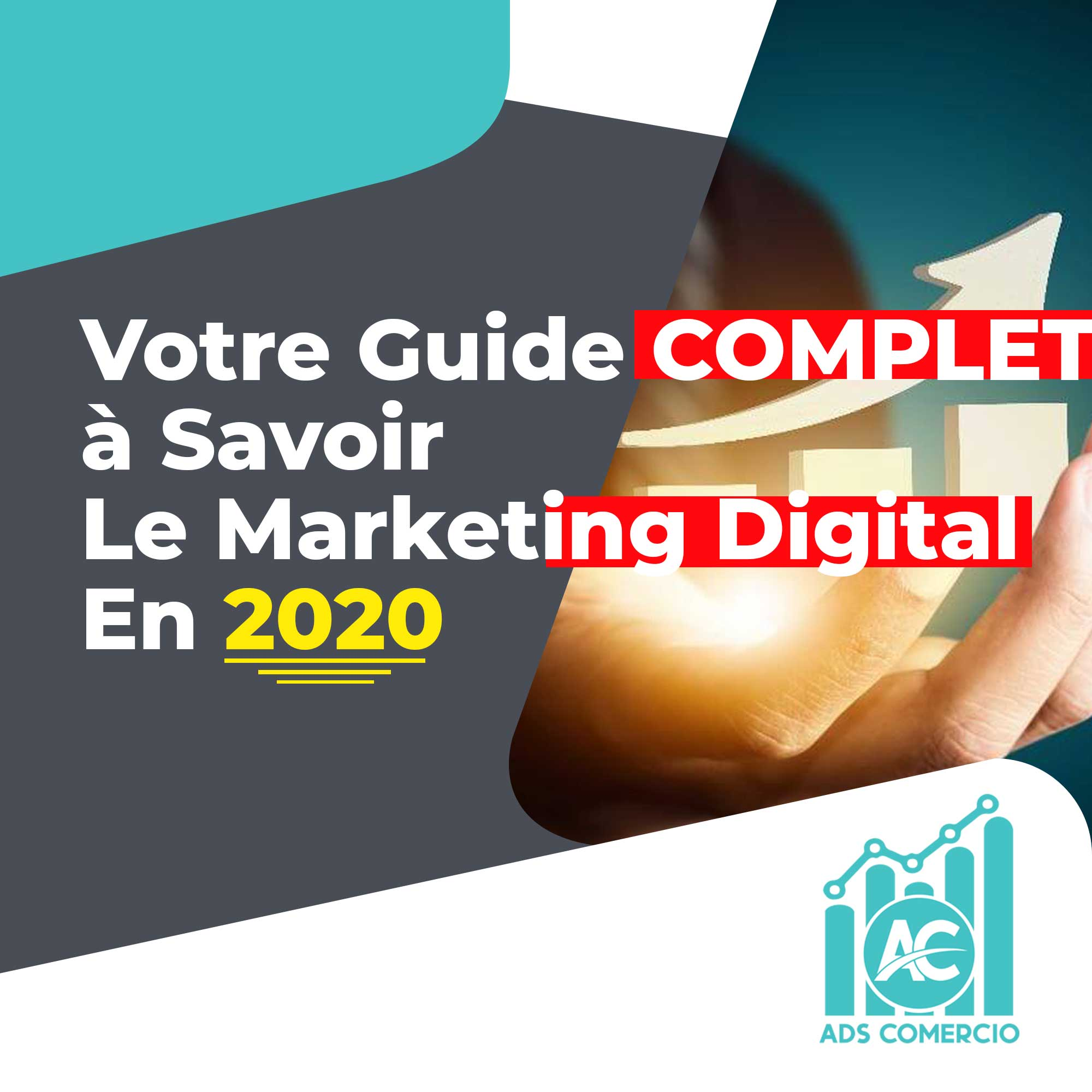 Votre Guide COMPLET à Savoir Le Marketing Digital En 2020